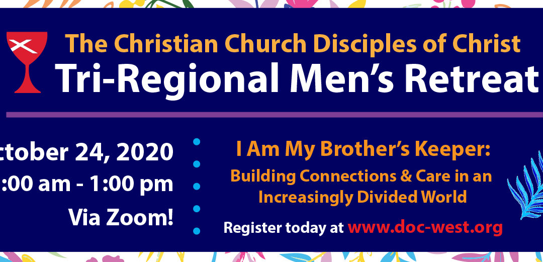 Tri-Regional Men's (Virtual) Retreat – October 24
